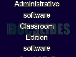 ORACLE DATA SHEET CRYSTAL BALL EDUCATION ALLIANCE KEY FEATURES Administrative software Classroom Edition software Crystal Ball curriculum Textbooks Other teaching resources Administrative sample mode