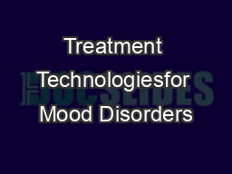 Treatment Technologiesfor Mood Disorders
