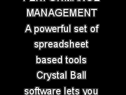 ORACLE DATA SHEET  ORACLE CRYSTAL BALL ENTERPRISE PERFORMANCE MANAGEMENT A powerful set of spreadsheet based tools Crystal Ball software lets you forecast your business data and turn your financial a