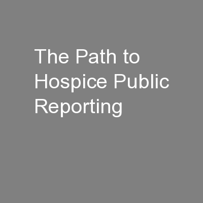 The Path to Hospice Public Reporting