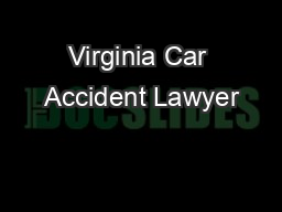 Virginia Car Accident Lawyer PDF document - DocSlides