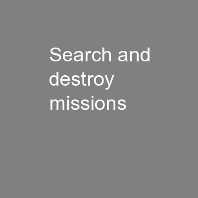Search and Destroy Missions