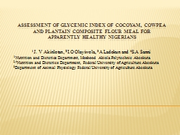 ASSESSMENT OF GLYCEMIC INDEX OF COCOYAM, COWPEA AND PLANTAI
