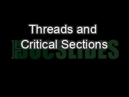 Threads and Critical Sections