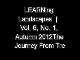 LEARNing Landscapes  |  Vol. 6, No. 1, Autumn 2012The Journey From Tre