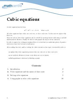 A cubic equation has the form ax bx cx   where  All cubic equations have either one real root or three real roots