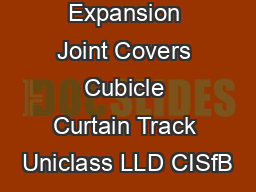 CS Allway Expansion Joint Covers Cubicle Curtain Track Uniclass LLD CISfB
