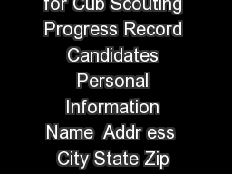 Scouters Training Award for Cub Scouting Progress Record Candidates Personal Information Name  Addr ess  City State Zip Email  Pack No