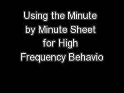 Using the Minute by Minute Sheet for High Frequency Behavio