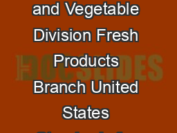 United States Department of Agriculture Agricultural Marketing Service Fruit and Vegetable Division Fresh Products Branch United States Standards for Grades of Cucumbers Effective March   Reprinted