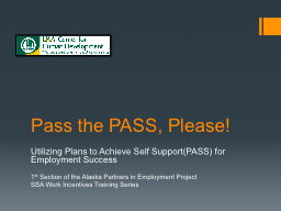 Pass the PASS, Please! PowerPoint PPT Presentation