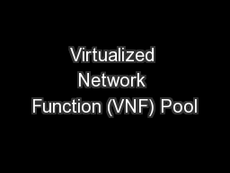 Virtualized Network Function (VNF) Pool