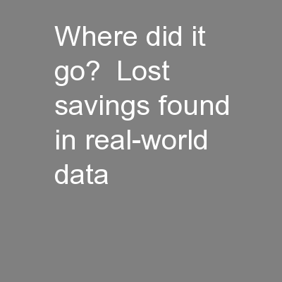 Where did it go?  Lost savings found in real-world data