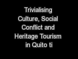 Trivialising Culture, Social Conflict and Heritage Tourism in Quito ti