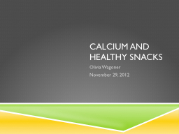 Calcium and Healthy Snacks