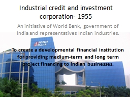 Industrial credit and investment corporation- 1955