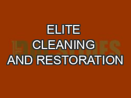 ELITE CLEANING AND RESTORATION