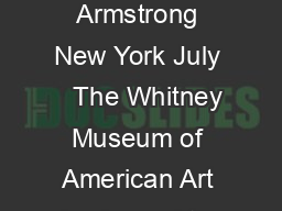 JAY SANDERS NAMED WHITNEY CURATOR David Armstrong New York July    The Whitney Museum of American Art is pleased to announce that Jay Sanders is joining the Museums staff as a cu rator