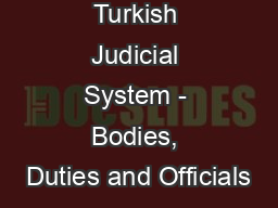 Turkish Judicial System - Bodies, Duties and Officials