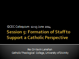 Session 5: Formation of Staff to Support a Catholic Perspec