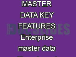 ORACLE DATA SHEET ORACLE DATA RELATION SHIP MANAGEMENT PROACTIVELY MANAGE MASTER DATA KEY FEATURES Enterprise master data lifecycle and change management Cross functional views reconciled to master re