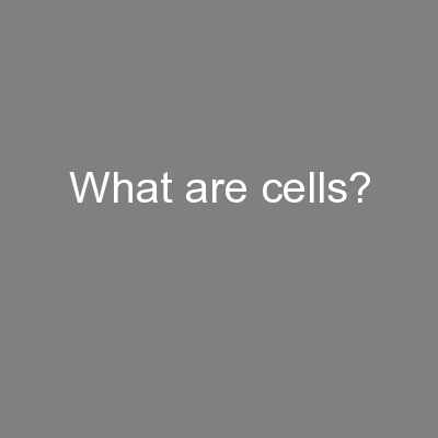What are cells? PowerPoint PPT Presentation