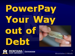 1 PowerPay Your Way out of    Debt