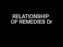 RELATIONSHIP OF REMEDIES Dr