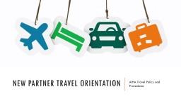 New Partner Travel Orientation
