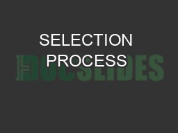 SELECTION PROCESS & CRITERIA