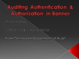 Auditing Authentication & Authorization in Banner PowerPoint PPT Presentation