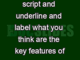 script and underline and label what you think are the key features of