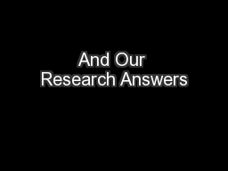 And Our Research Answers PowerPoint PPT Presentation