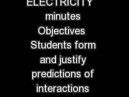 SECTION  STATIC ELECTRICITY   minutes Objectives  Students form and justify predictions of interactions caused by static electricity