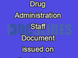 Custom Device Exemption Guidance for Industry and Food and Drug Administration Staff Document issued on September   The draft of this d ocument was issued on January PowerPoint PPT Presentation