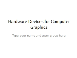 Hardware Devices for Computer Graphics