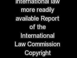 Ways and means for making the evidence of customary international law more readily available Report of the International Law Commission  Copyright  United Nations  Adopted by the International Law Co PowerPoint PPT Presentation
