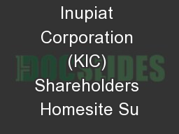 Kaktovik Inupiat Corporation (KIC) Shareholders Homesite Su