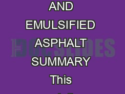 DEPARTMENT OF ENVIRONMENTAL PROTECTION Chapter  CUTBACK ASPHALT AND EMULSIFIED ASPHALT SUMMARY This regulation establishes requirements for the storage use and application of cutback and emulsified