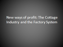 New ways of profit: The Cottage Industry and the Factory Sy
