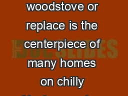 The woodstove or replace is the centerpiece of many homes on chilly Alaska evenings
