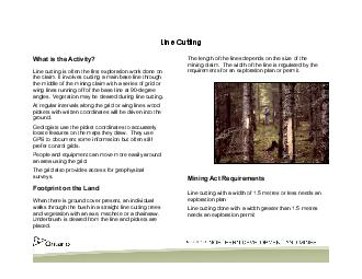 Line Cutting What is the Activity Line cutting is often the first exploration work done on the claim