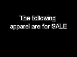 The following apparel are for SALE
