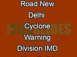 Cyclone Warning Division India Meteorological Department Mausam Bhavan Lodi Road New Delhi  Cyclone Warning Division IMD New Delhi Mission  As per one of the re commendations of the Cyclone Review Co