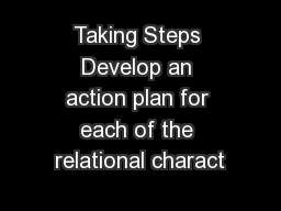 Taking Steps Develop an action plan for each of the relational charact