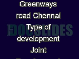mohammad Project Profile Type of project Residential Location of project Greenways road Chennai Type of development Joint Development Start date of project Septembe r  Possession committed to custome