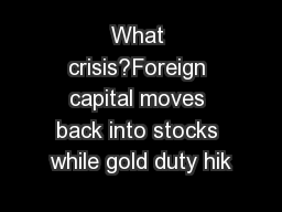 What crisis?Foreign capital moves back into stocks while gold duty hik