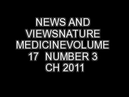 NEWS AND VIEWSNATURE MEDICINEVOLUME 17  NUMBER 3 CH 2011