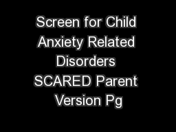 Screen for Child Anxiety Related Disorders SCARED Parent Version Pg PowerPoint PPT Presentation