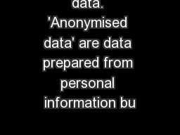 data. 'Anonymised data' are data prepared from personal information bu PowerPoint PPT Presentation